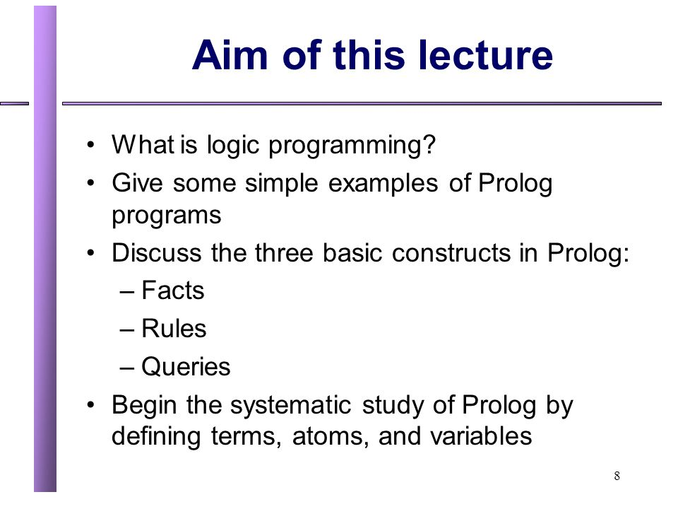 Aim of this lecture What is logic programming