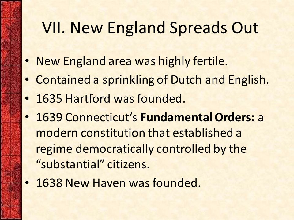 VII. New England Spreads Out