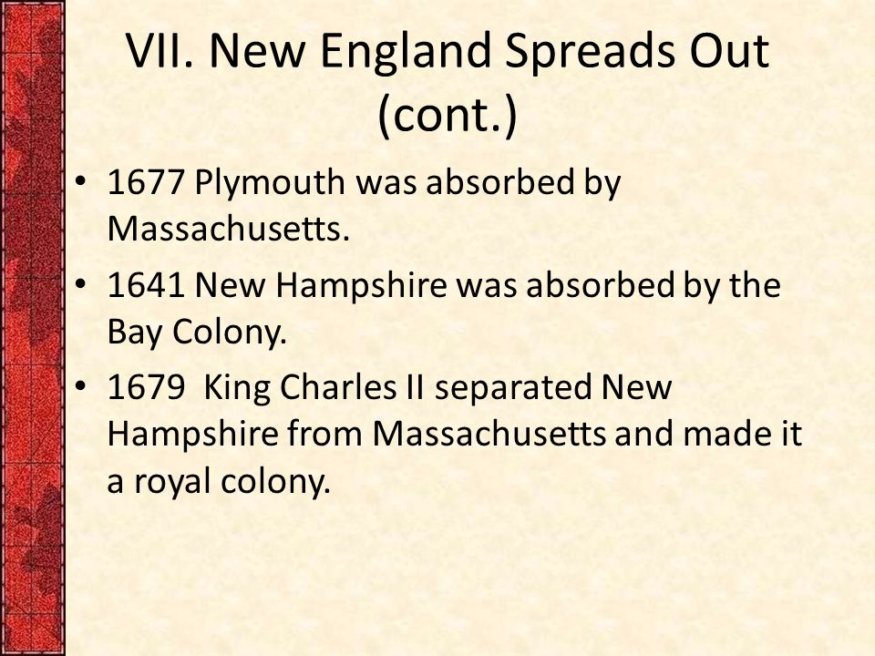 VII. New England Spreads Out (cont.)