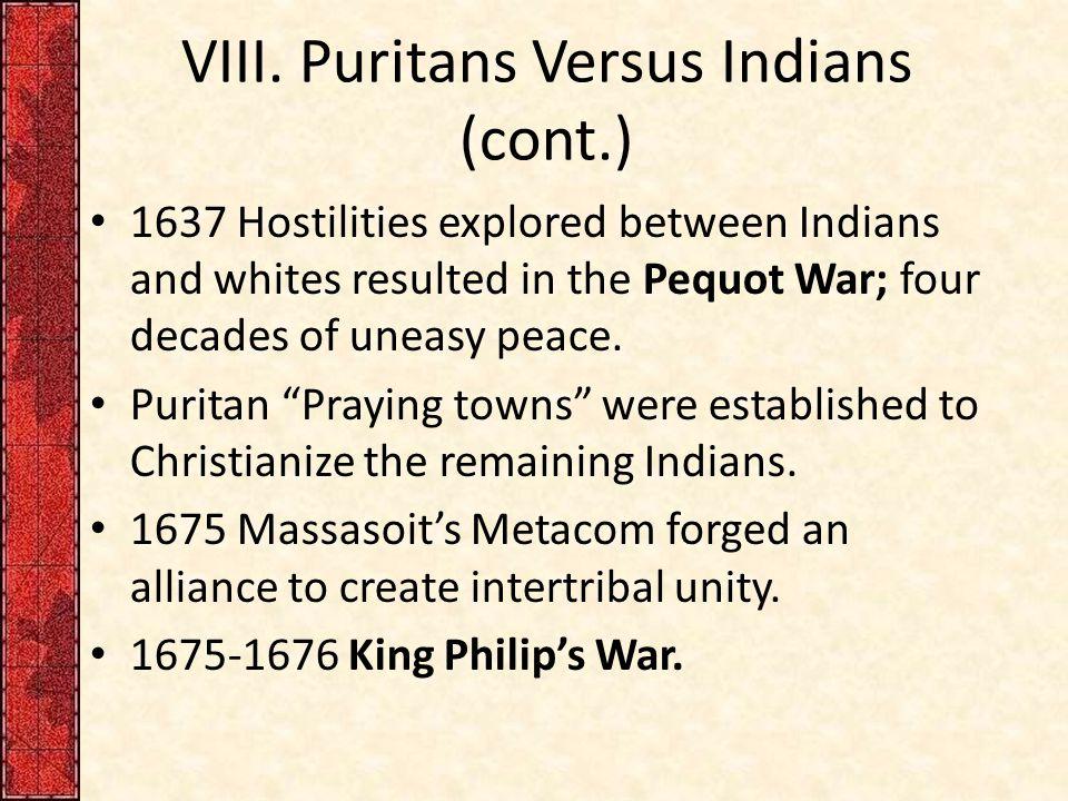 VIII. Puritans Versus Indians (cont.)