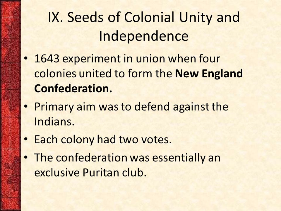 IX. Seeds of Colonial Unity and Independence