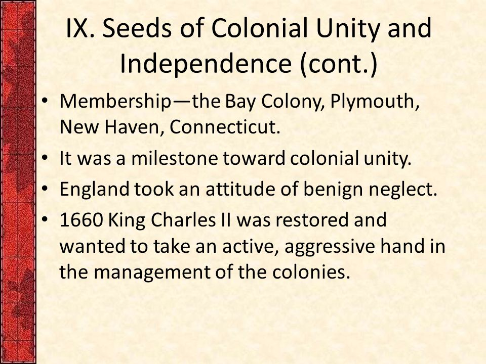 IX. Seeds of Colonial Unity and Independence (cont.)