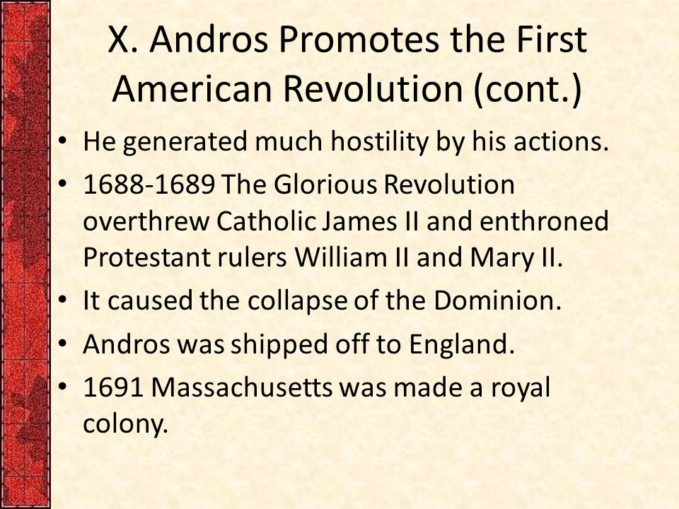 X. Andros Promotes the First American Revolution (cont.)