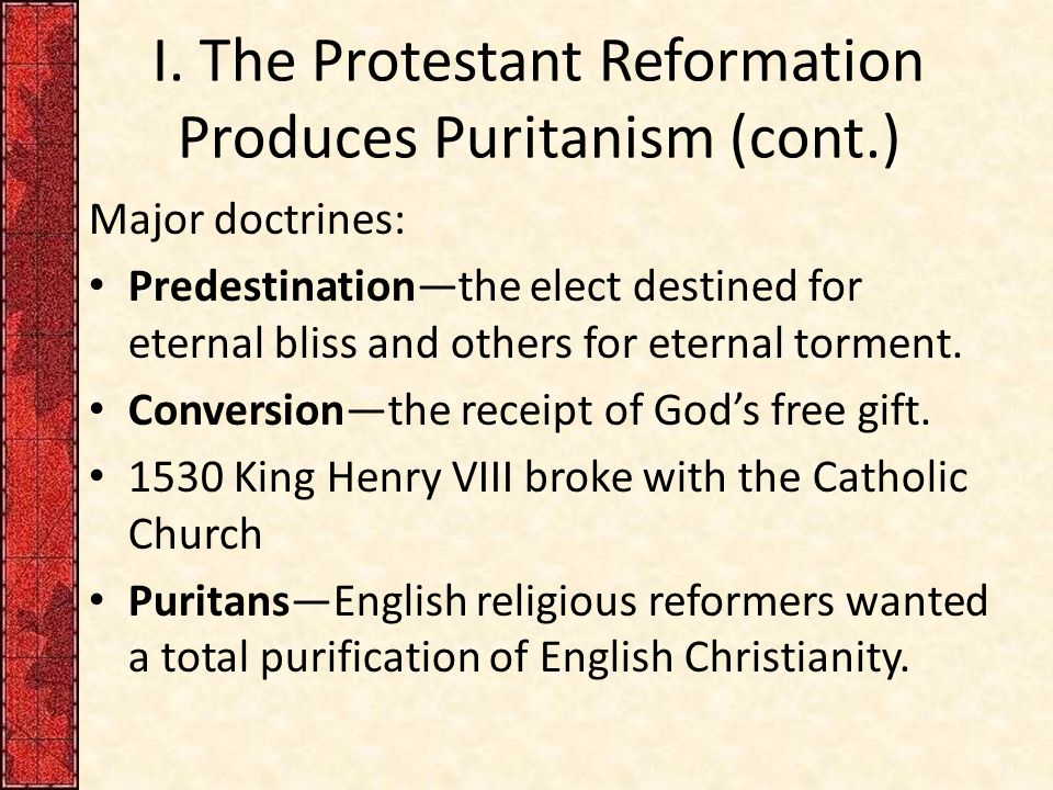 I. The Protestant Reformation Produces Puritanism (cont.)