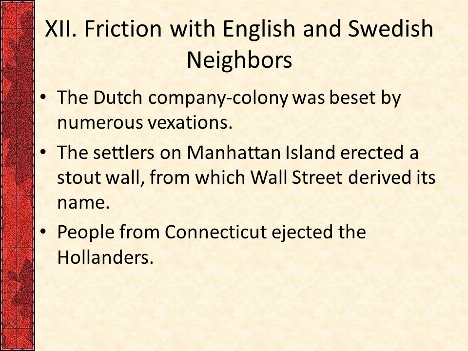 XII. Friction with English and Swedish Neighbors