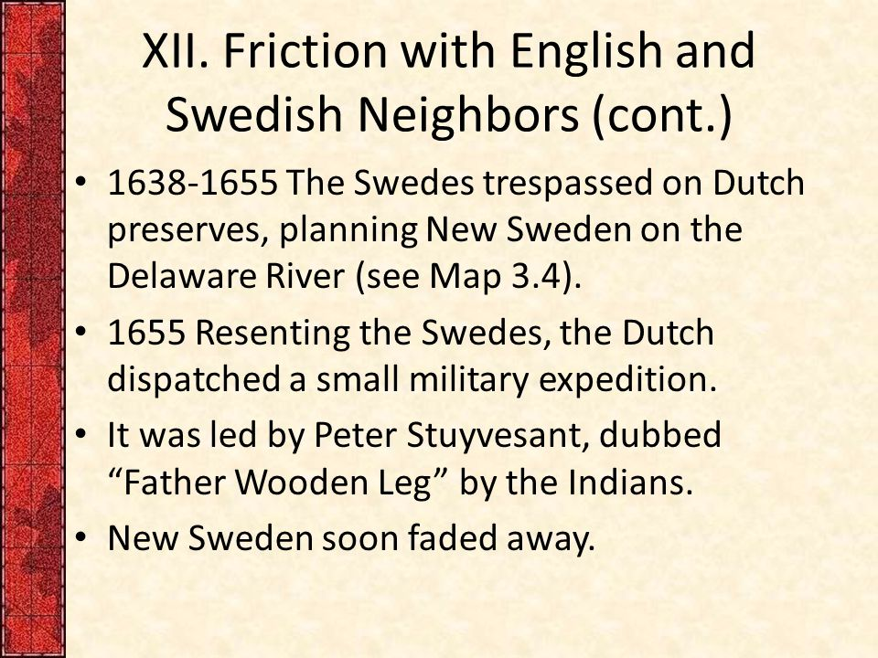 XII. Friction with English and Swedish Neighbors (cont.)
