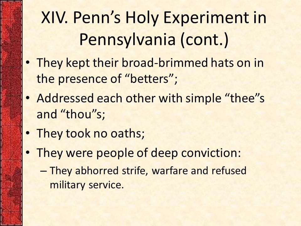 XIV. Penn's Holy Experiment in Pennsylvania (cont.)