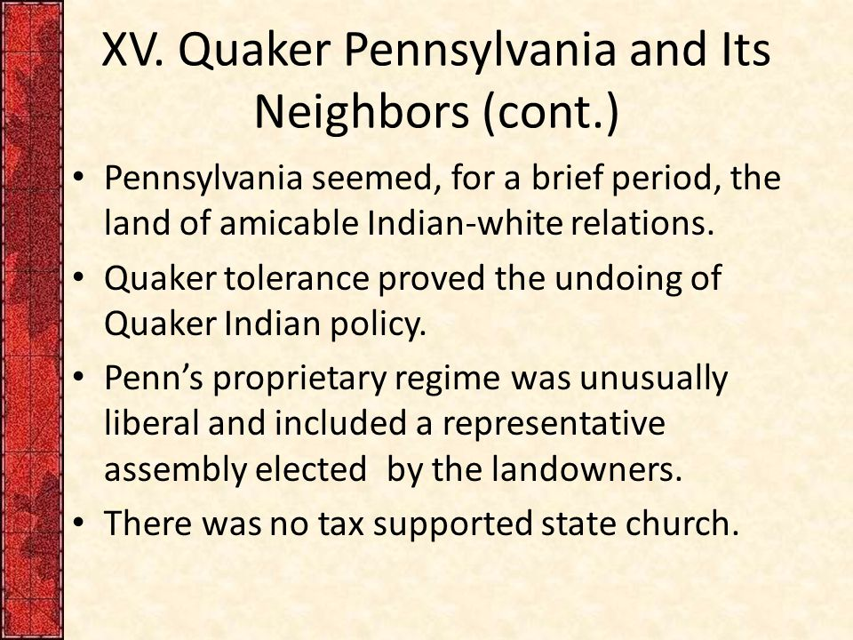 XV. Quaker Pennsylvania and Its Neighbors (cont.)