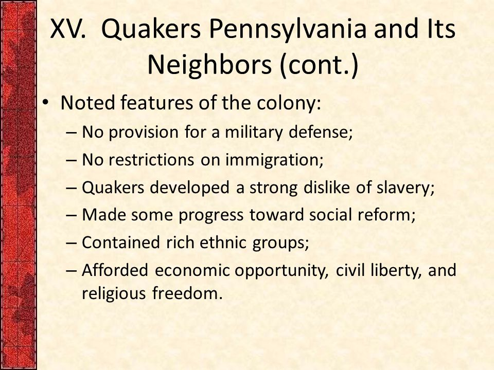 XV. Quakers Pennsylvania and Its Neighbors (cont.)