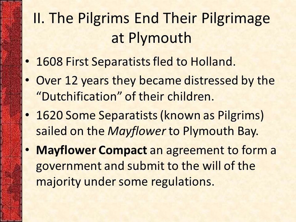 II. The Pilgrims End Their Pilgrimage at Plymouth