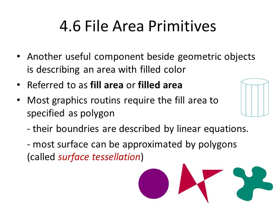 4.6 File Area Primitives Another useful component beside geometric objects is describing an area with filled color.