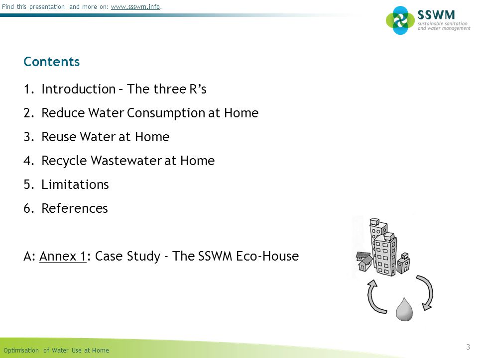 Contents Introduction – The three R's. Reduce Water Consumption at Home. Reuse Water at Home. Recycle Wastewater at Home.
