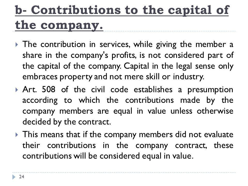 b- Contributions to the capital of the company.