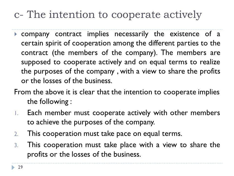 c- The intention to cooperate actively