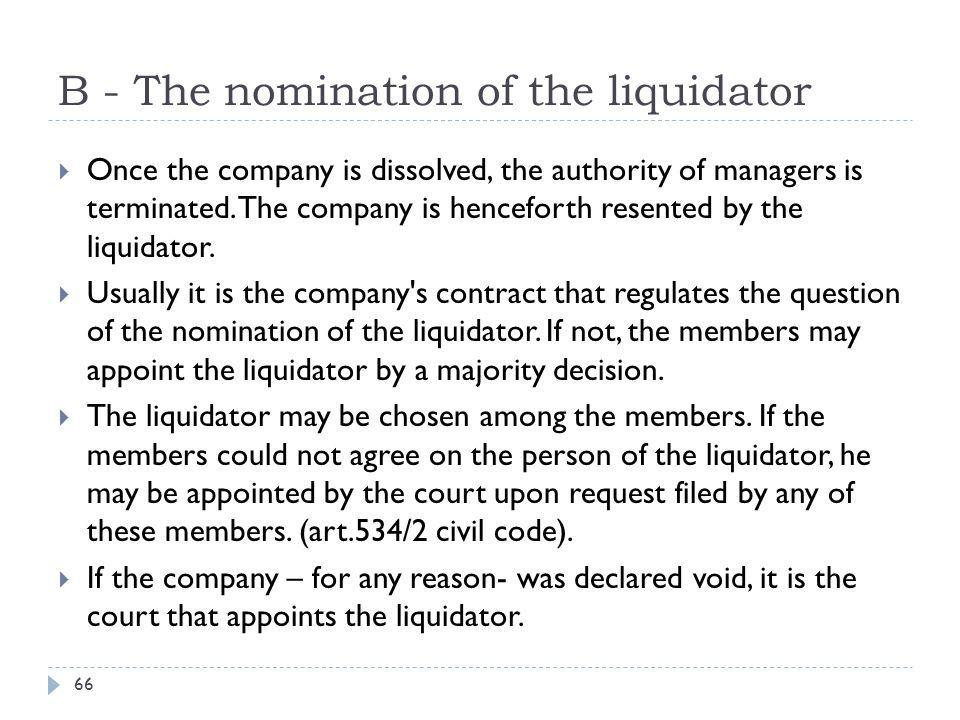 B - The nomination of the liquidator