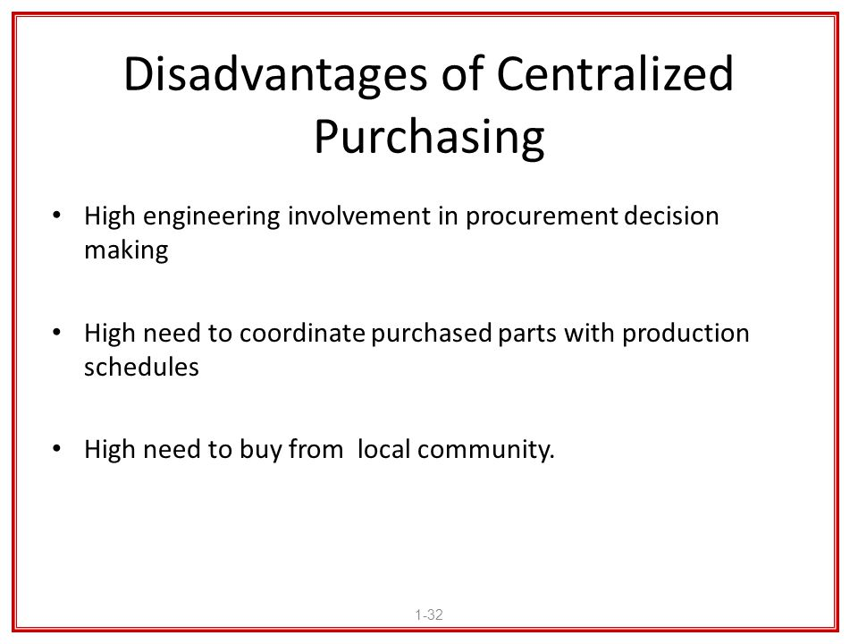 Disadvantages of Centralized Purchasing