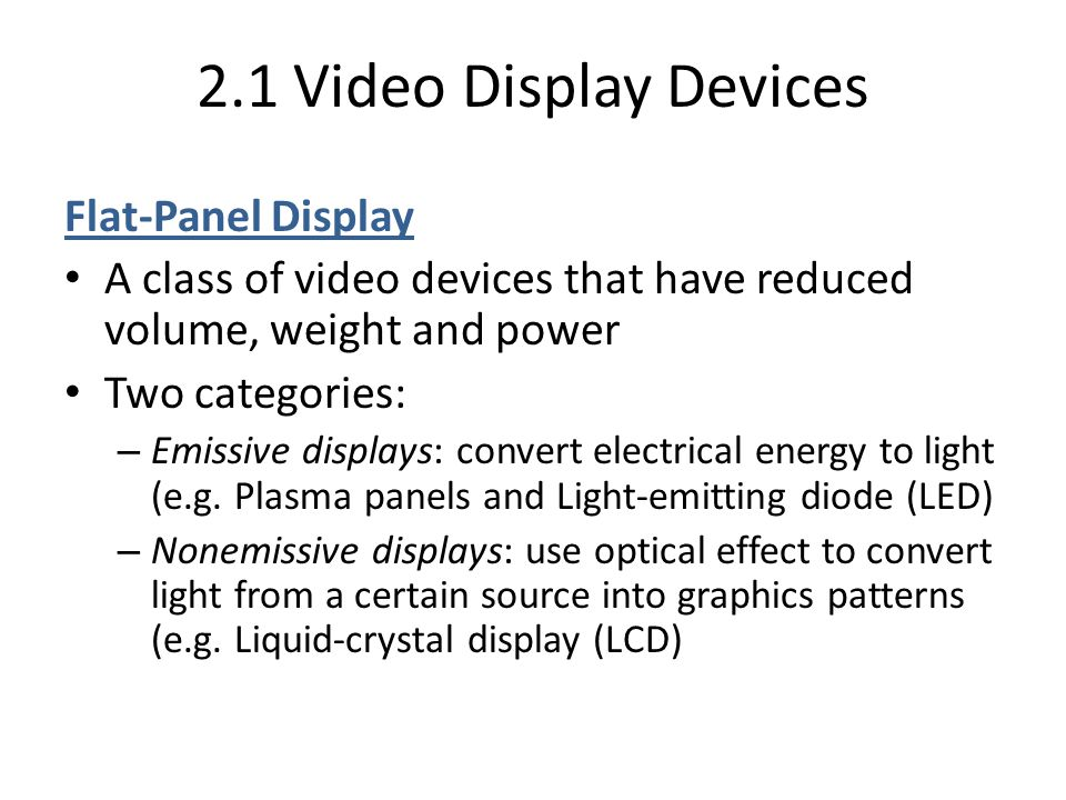 2.1 Video Display Devices Flat-Panel Display