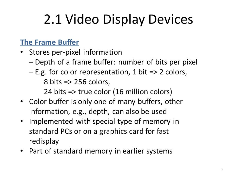 2.1 Video Display Devices The Frame Buffer