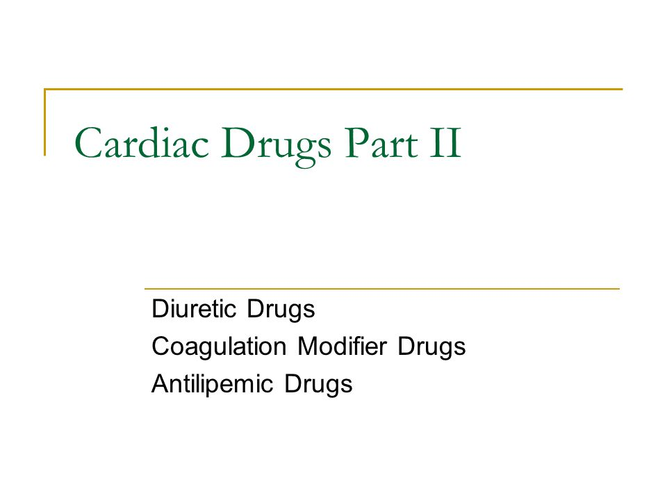 Diuretic Drugs Coagulation Modifier Drugs Antilipemic Drugs