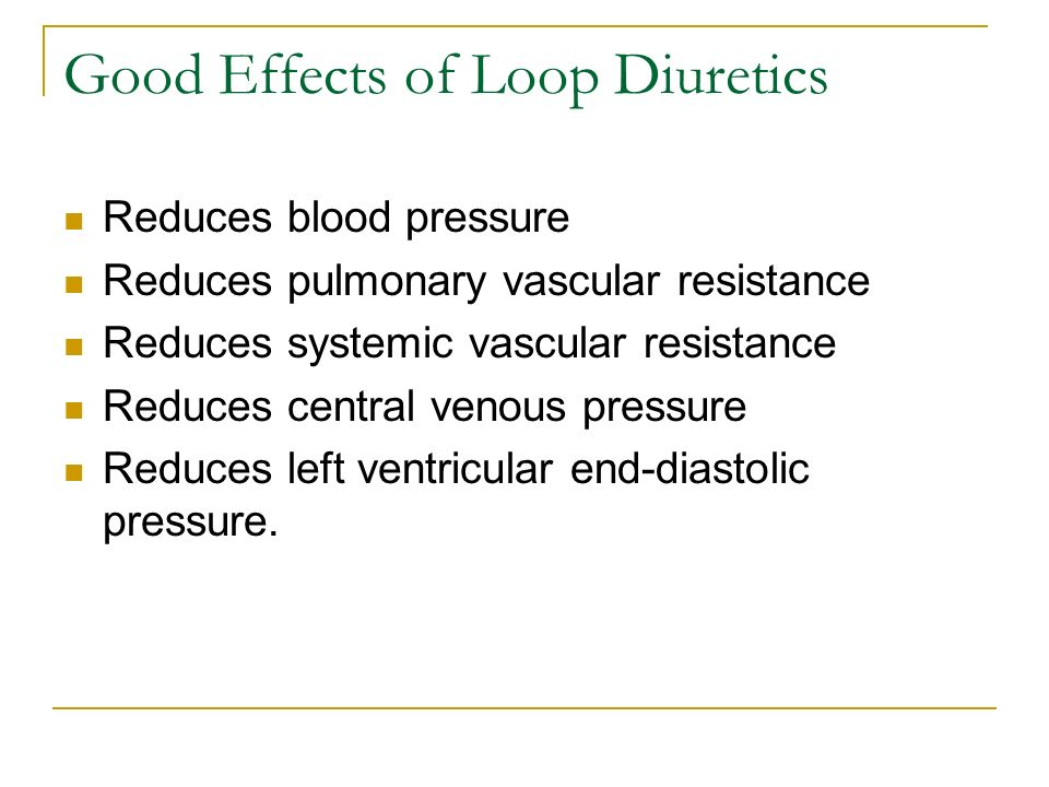 Good Effects of Loop Diuretics