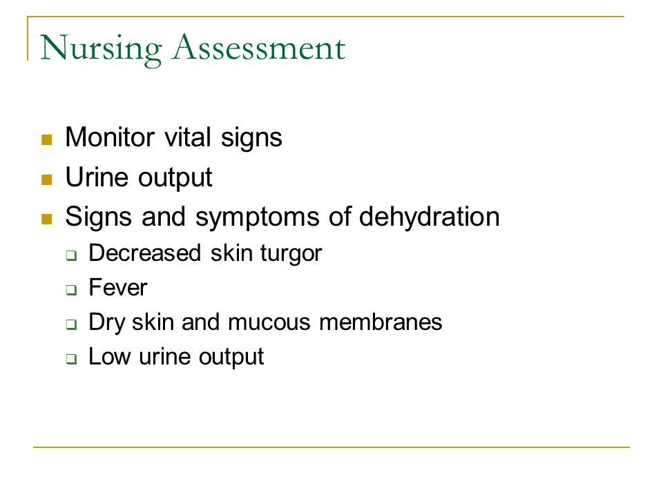 Nursing Assessment Monitor vital signs Urine output