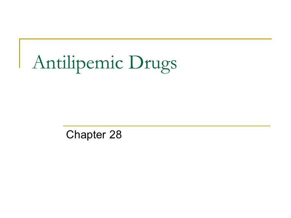 Antilipemic Drugs Chapter 28