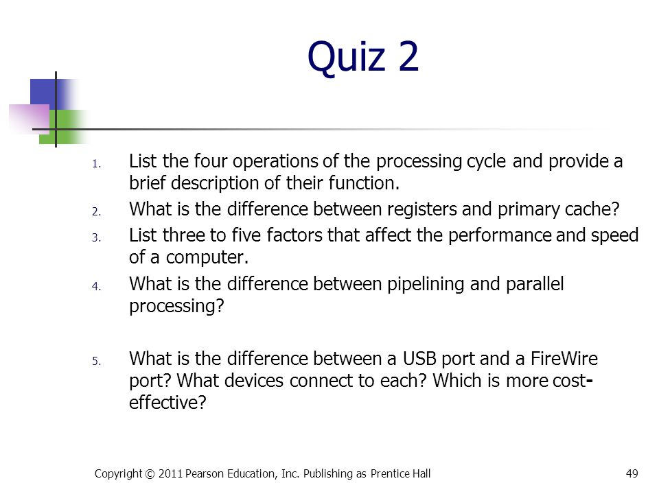 Quiz 2 List the four operations of the processing cycle and provide a brief description of their function.
