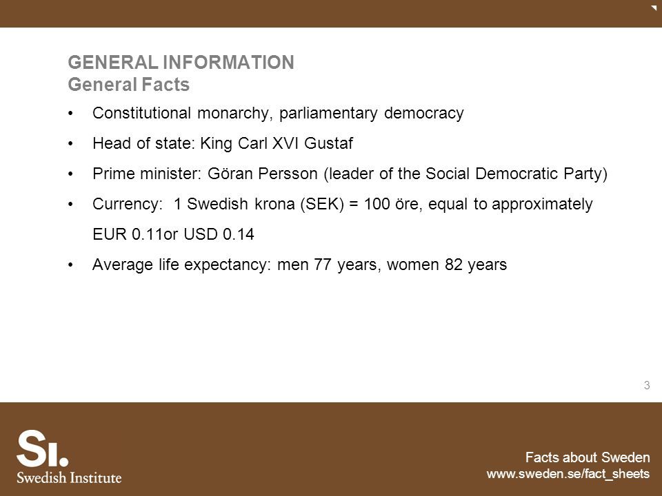 GENERAL INFORMATION General Facts