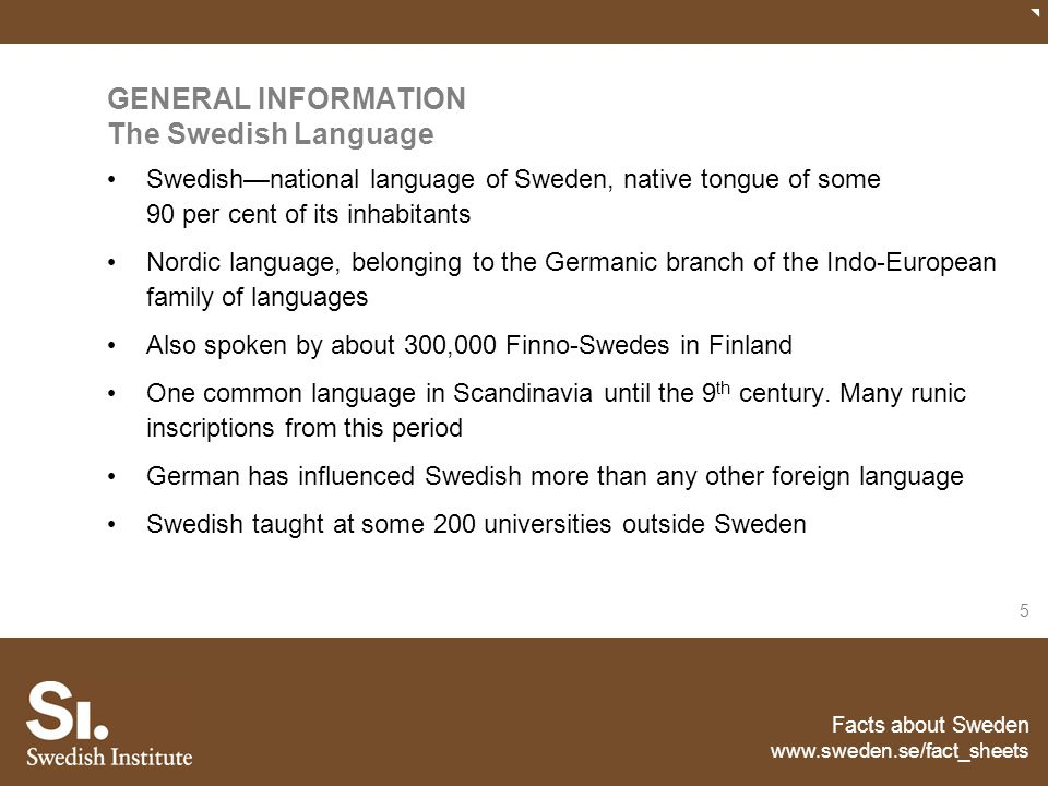 GENERAL INFORMATION The Swedish Language