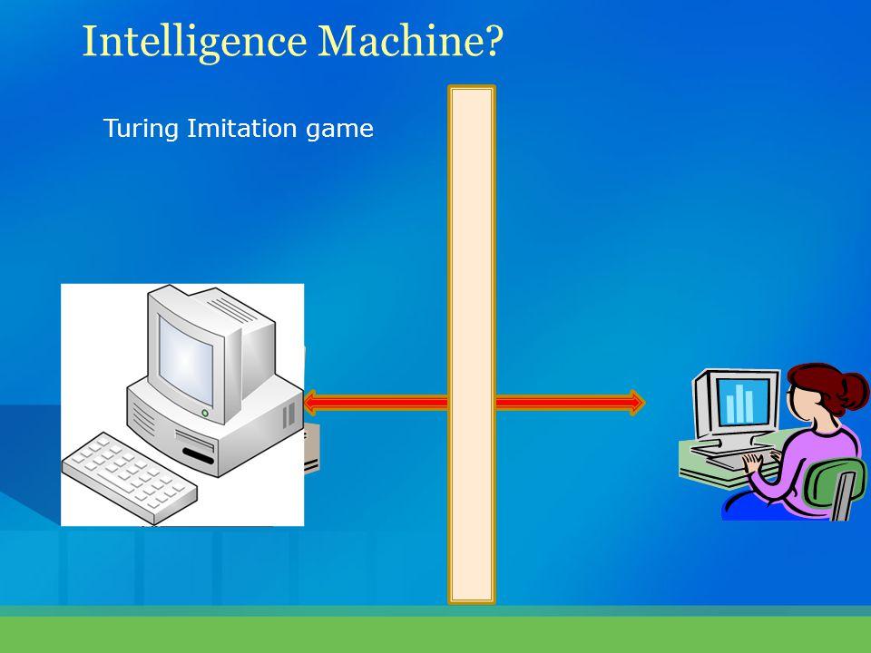 Intelligence Machine Turing Imitation game