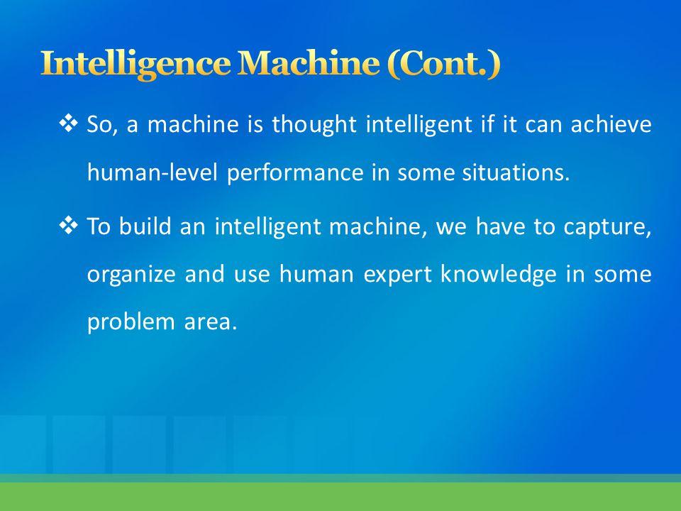 Intelligence Machine (Cont.)
