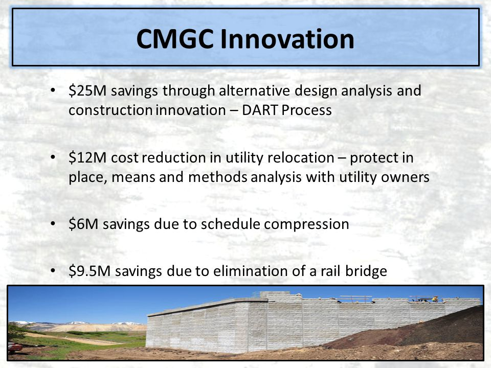 CMGC Innovation $25M savings through alternative design analysis and construction innovation – DART Process.