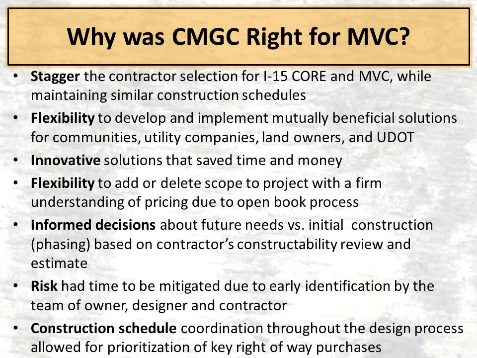 Why was CMGC Right for MVC