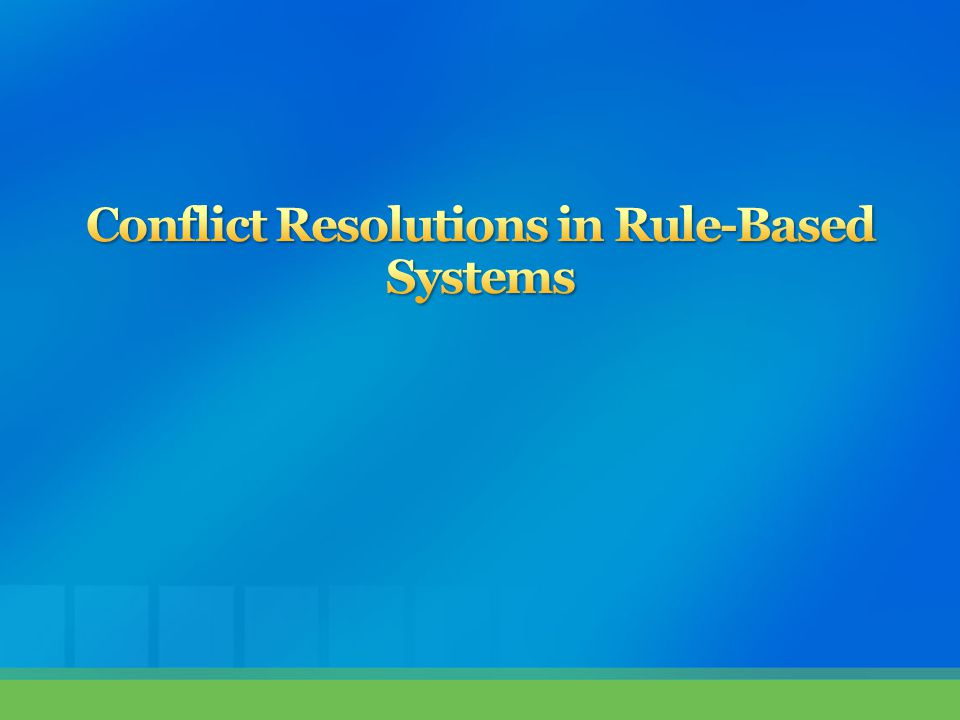 Conflict Resolutions in Rule-Based Systems