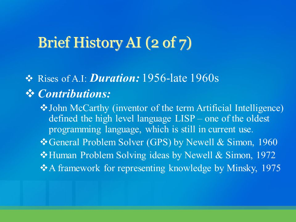 Brief History AI (2 of 7) Contributions:
