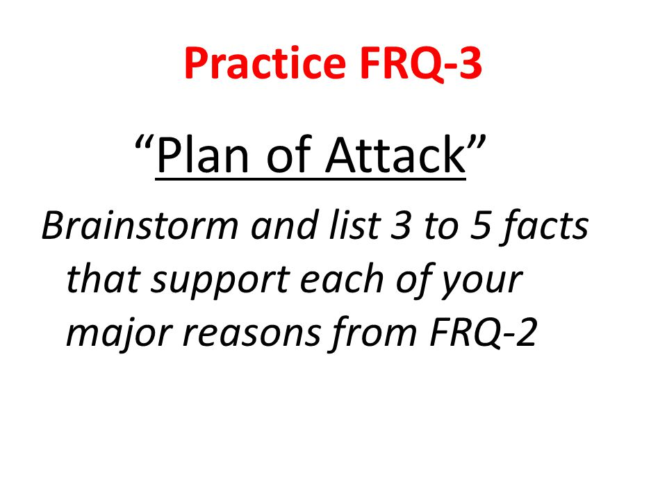 Plan of Attack Practice FRQ-3