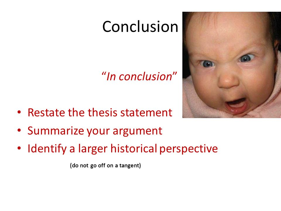 Conclusion In conclusion Restate the thesis statement