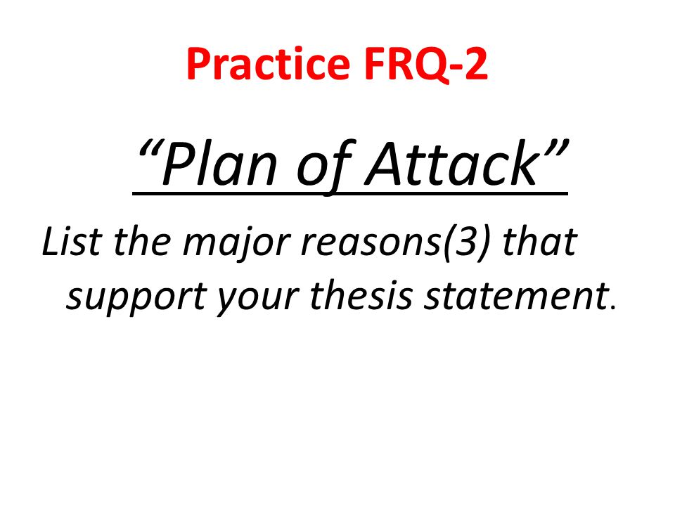 Plan of Attack Practice FRQ-2