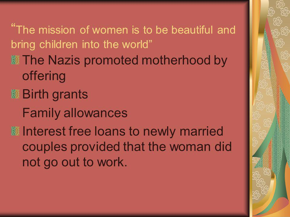 The mission of women is to be beautiful and bring children into the world