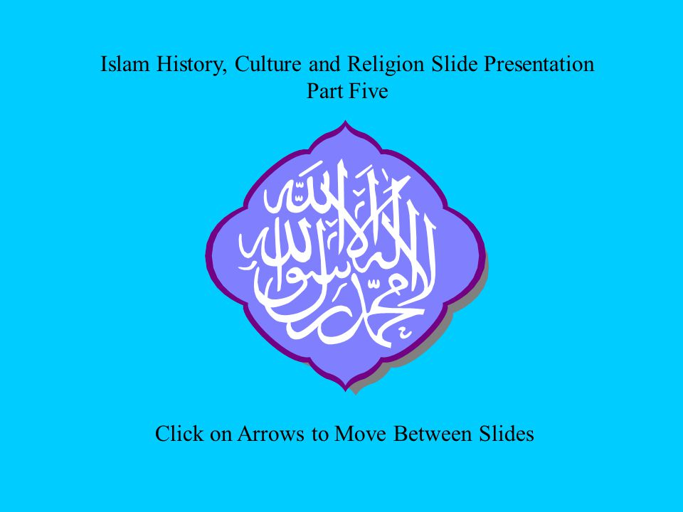 Islam History, Culture and Religion Slide Presentation Part Five