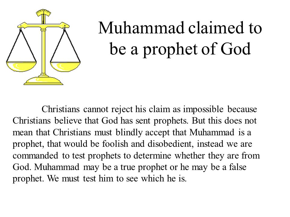 Muhammad claimed to be a prophet of God