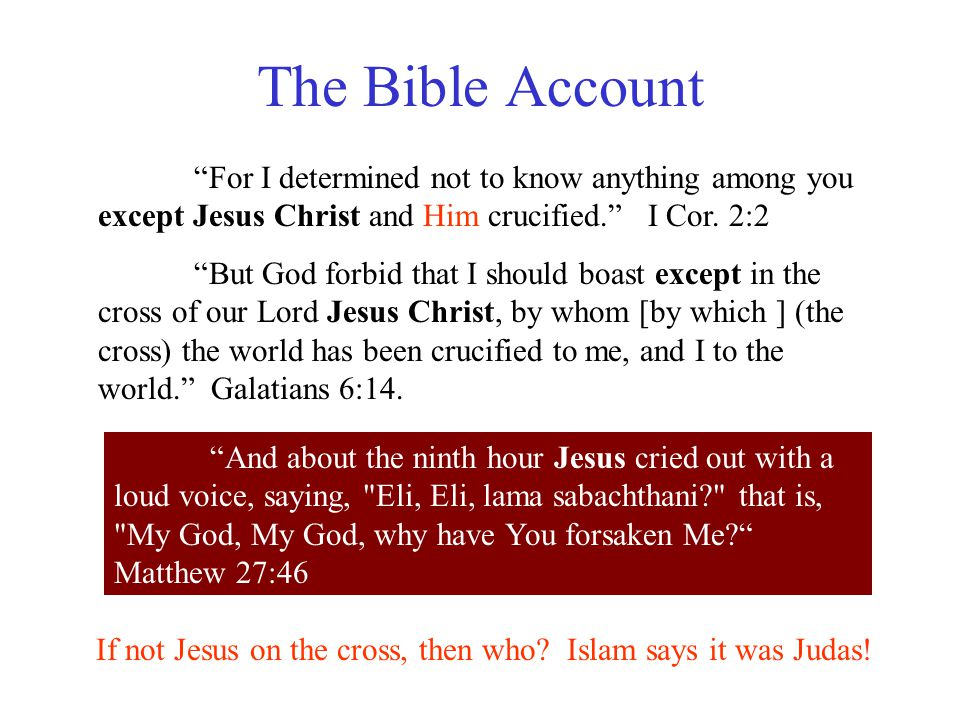If not Jesus on the cross, then who Islam says it was Judas!