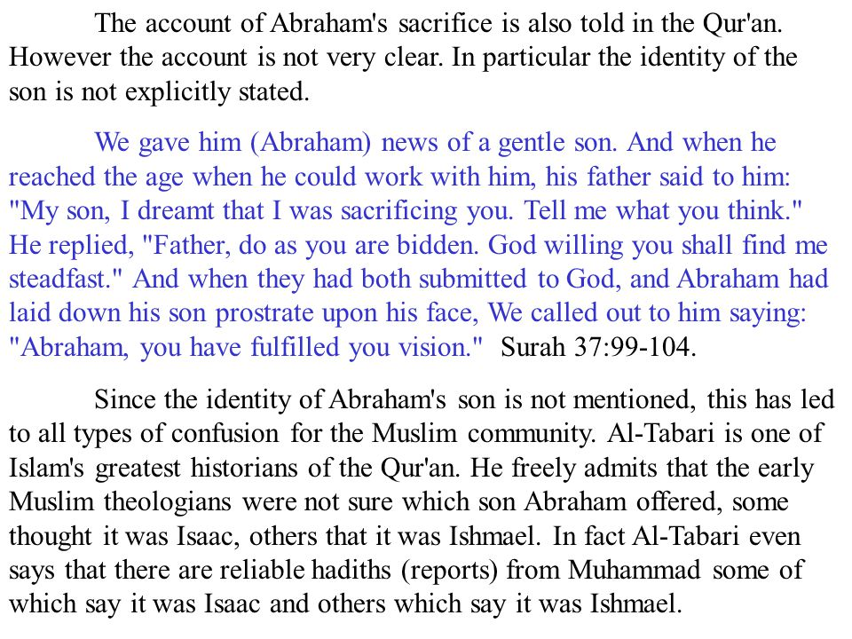 The account of Abraham s sacrifice is also told in the Qur an