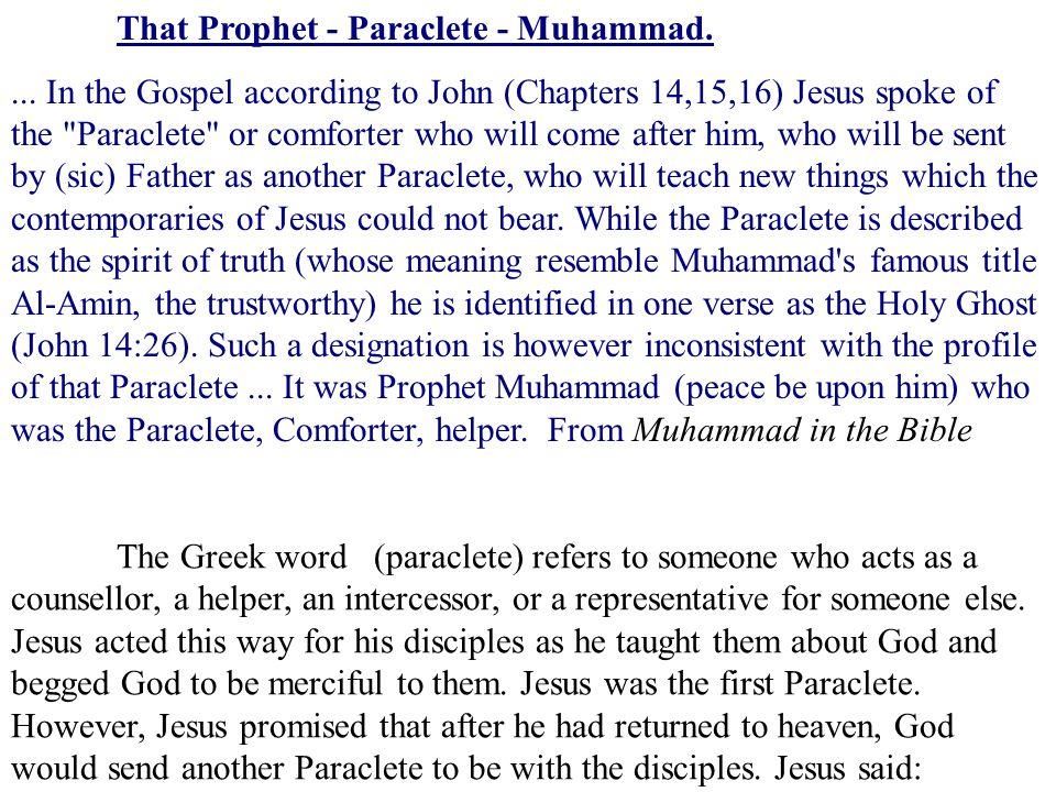 That Prophet - Paraclete - Muhammad.