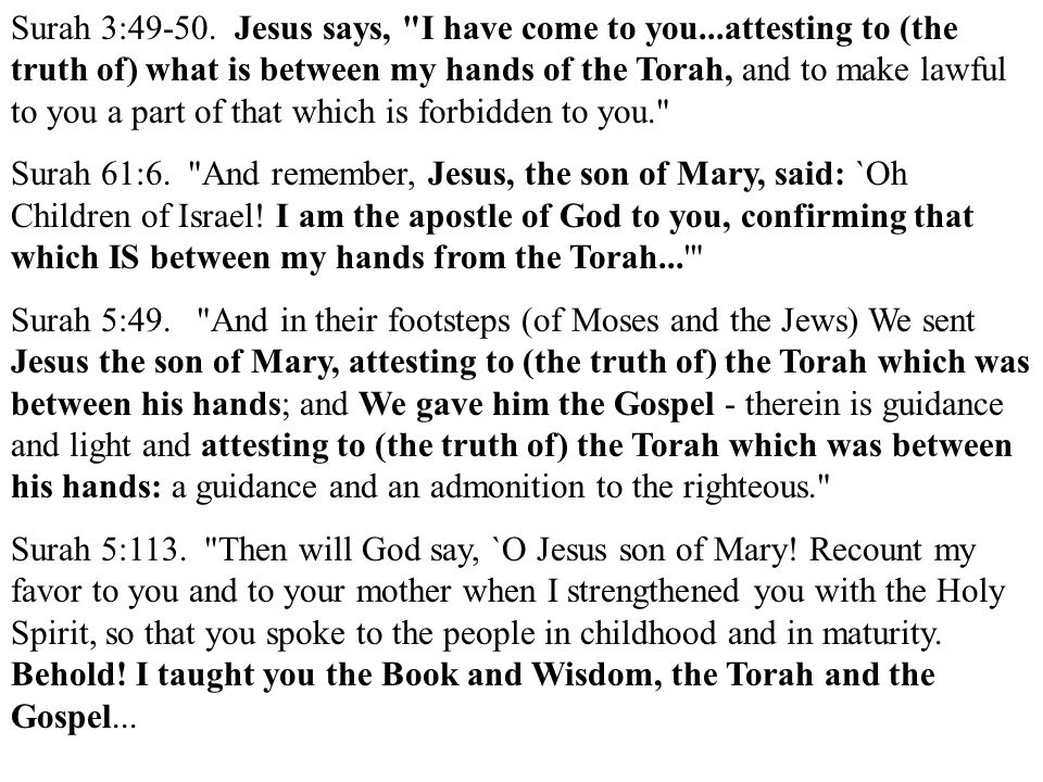 Surah 3:49-50. Jesus says, I have come to you
