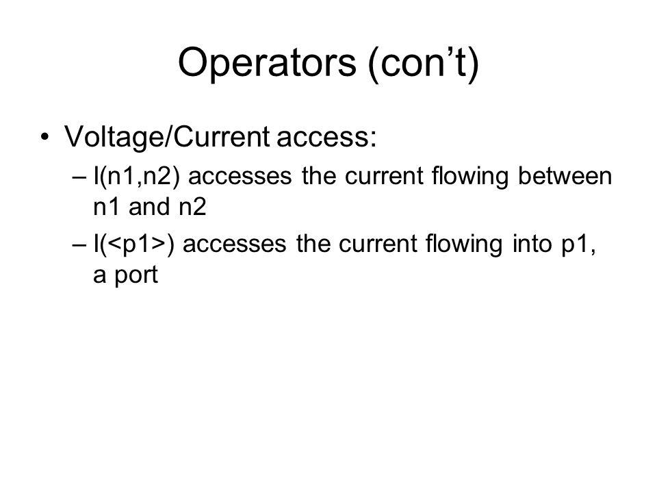 Operators (con't) Voltage/Current access:
