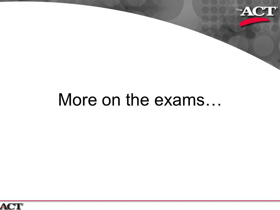 More on the exams…