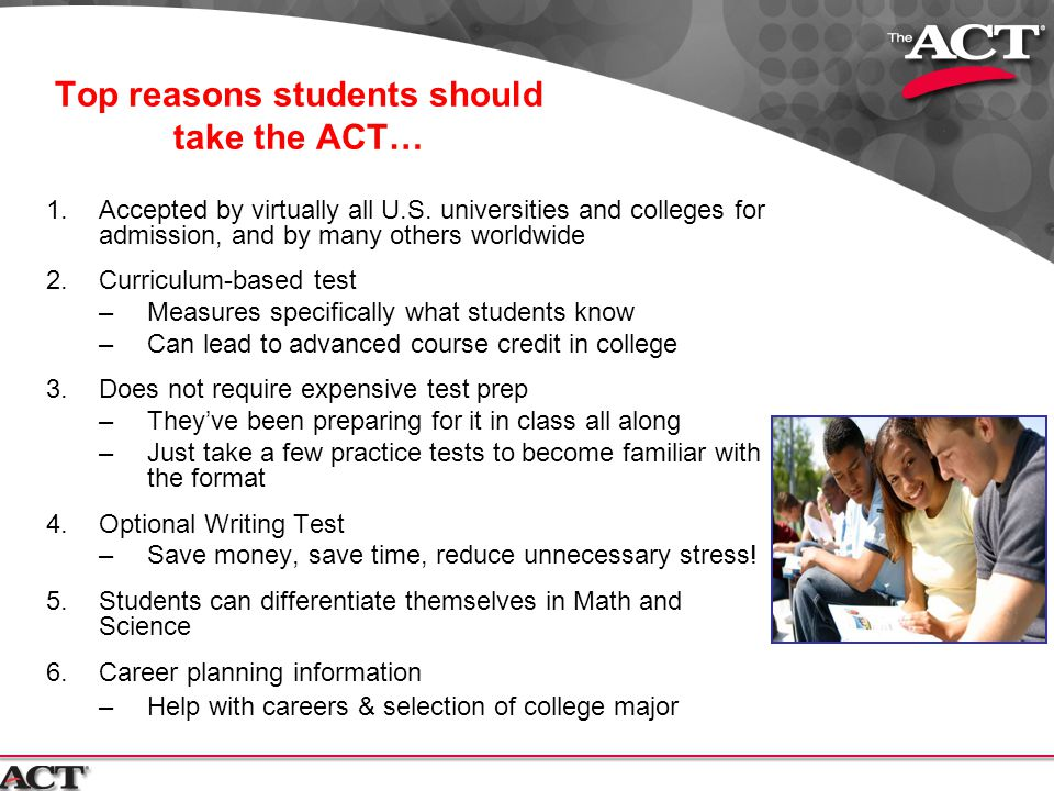 Top reasons students should take the ACT…