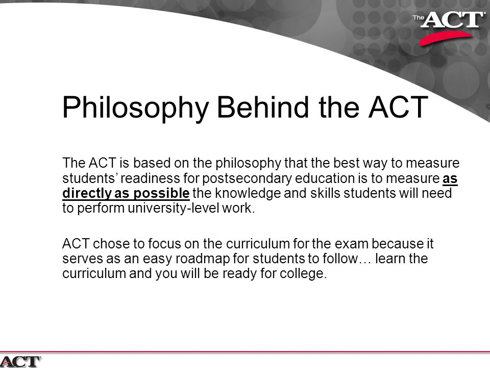 Philosophy Behind the ACT
