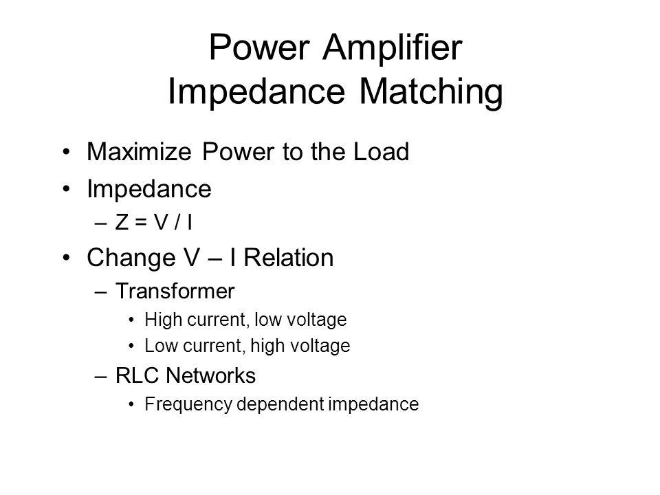 Power Amplifier Impedance Matching